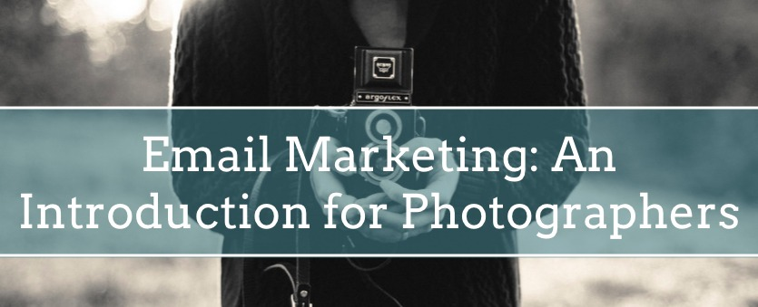 Email Marketing: An Introduction for Photographers