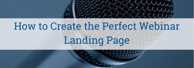 How to Create the Perfect Webinar Landing Page