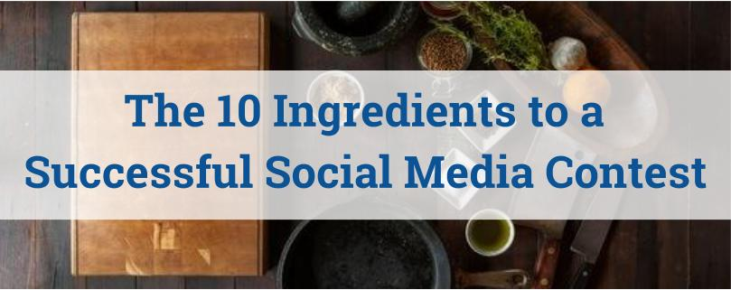 The 10 Ingredients to a Successful Social Media Contest
