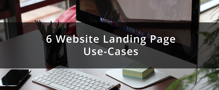 6 Website Landing Page Use-Cases